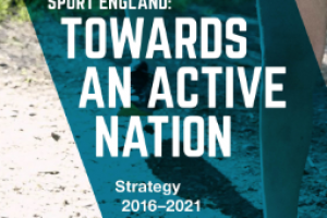 New Sport England Strategy - Towards an Active Nation