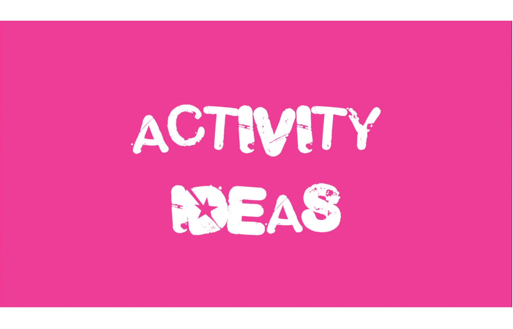 Activity ideas